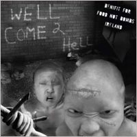 V/A Welcome To Hell, benefit for FOOD NOT BOMBS IRELAND, CD, June 2004